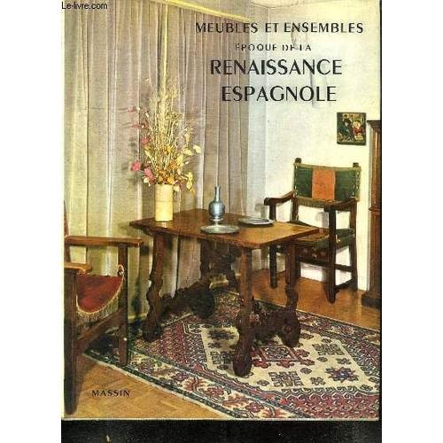 meubles et ensembles poque renaissance espagnole. Black Bedroom Furniture Sets. Home Design Ideas