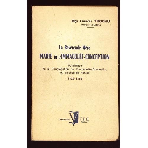 https://pmcdn.priceminister.com/photo/mgr-trochu-francis-la-reverende-mere-marie-de-l-immaculee-conception-fondatrice-de-la-congregation-de-l-immaculee-conception-au-diocese-de-nantes-1820-1889-livre-935002959_L.jpg