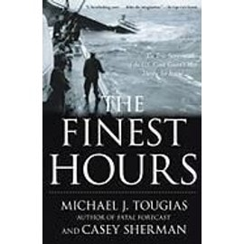 The Finest Hours: The True Story Of The U.S. Coast Guard's Most Daring Sea Rescue de Michael J. Tougias