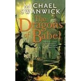 The Dragons Of Babel de Mickael Swanwick