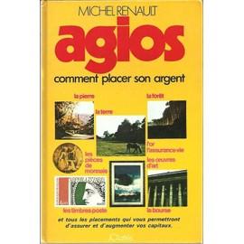 Agios - Comment Placer Son Argent de Michel Renault