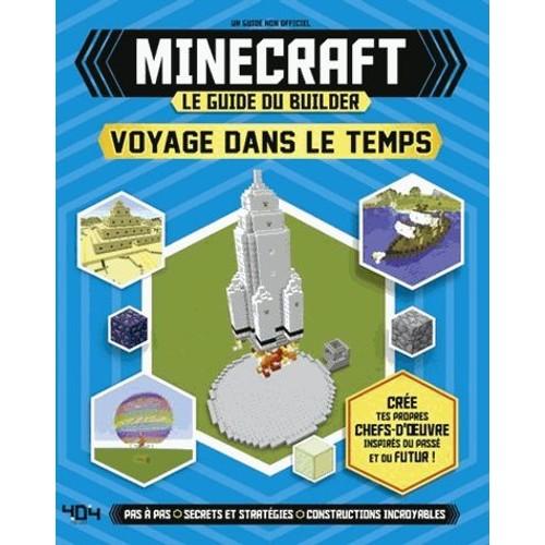 Minecraft Le Guide Du Builder Voyage Dans Le Temps