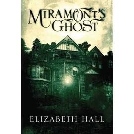 Miramont's Ghost de Elizabeth Hall