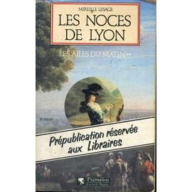 Les Noces De Lyon de Mireille Lesage