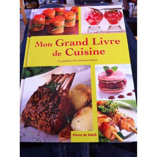 mon grand livre de cuisine la passion des bonnes choses de