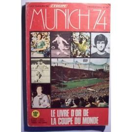 Munich 74 - Les Cahiers De L'equipe N� 52 : Le Livre D'or De La Coupe Du Monde