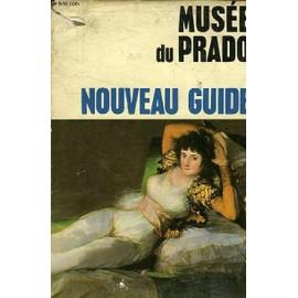 Musee Du Prado - Nouveau Guide de OVIDIO CESAR PAREDES HERRERA