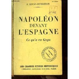 http://pmcdn.priceminister.com/photo/napoleon-devant-l-espagne-ce-qu-a-vu-goya-de-lucas-dubreton-j-902963053_ML.jpg
