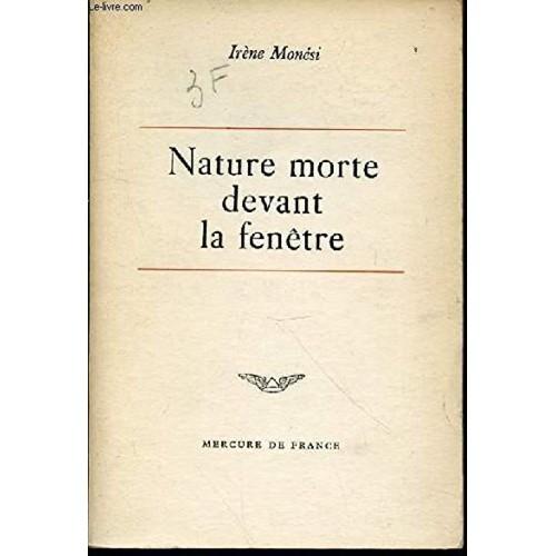 Nature morte devant la fenetre de ir ne monesi neuf occasion for Devant la fenetre