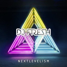 Next Levelism - Dj Fresh,