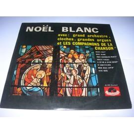 Noel Blanc - Douce Nuit + Vive Noel + Trois Souverains Princes + Adeste Fideles + Il Est N� Le Divin Enfant + O Sanctissima + Mon Beau Sapin + Noel Blanc - Les Compagnons De La Chanson