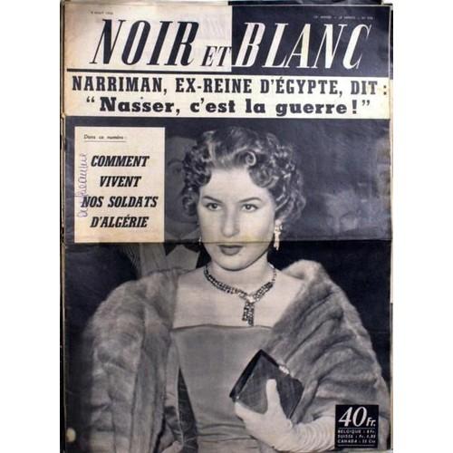 26c82b86c noir-et-blanc-n-596-du-04-08-1956-narriman-ex-reine-d-egypte-dit-nasser-c-est-la-guerre-comment-vivent-nos-soldats-en-algerie-1007366377 L.jpg