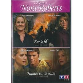 Nora Roberts - Sur Le Fil + Hant�e Par Le Pass� de Peter Markle