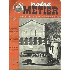 Notre Metier La Vie Du Rail N 106 Du 03 06 1947 La Marque