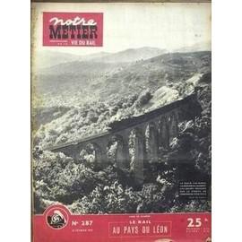 Notre Metier La Vie Du Rail N� 287 Du 19/02/1951 - Le Rail Au Pays Du Leon. Le Train 1146 Nimes-La Bastide-St-Laurent-Les-Bains Passant Sur Le Viaduc De Concoules-Ponteils.