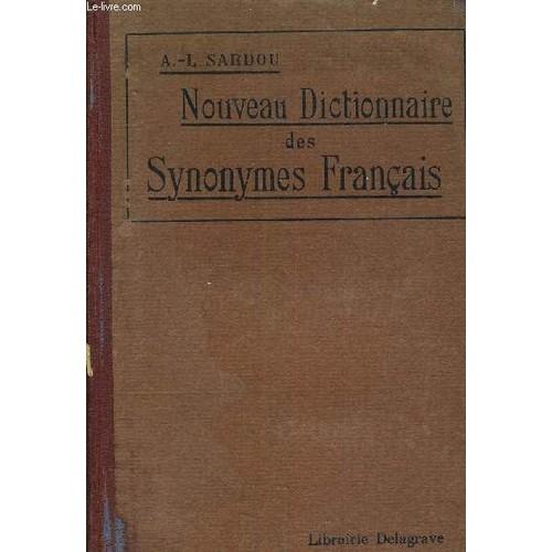 nouveau dictionnaire des synonymes fran ais de sardou a l. Black Bedroom Furniture Sets. Home Design Ideas