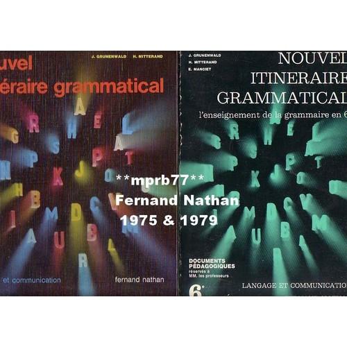 Nouvel Itineraire Grammatical Classe De 6eme 2 Volumes Livre De L Eleve Cartonne Relie Livre Documents Pedagogiques Reserves A Mm Les