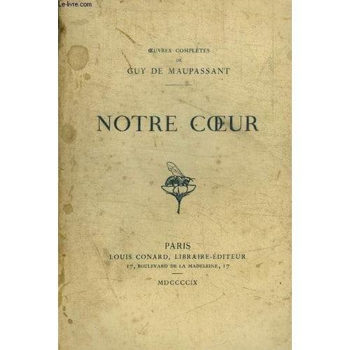 8cb9df5d04e Oeuvres Completes De Guy De Maupassant - Notre Coeur de guy de maupassant