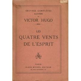 Oeuvres Compl�tes Illustr�es De Victor Hugo - Les Quatre Vents De L'esprit de victor hugo