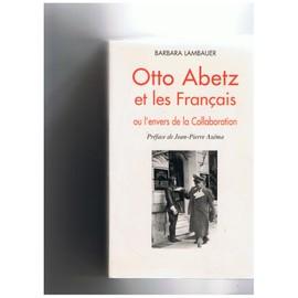 Otto Abetz Et Les Francais Ou L'envers De La Collaboration de barbara lambauer