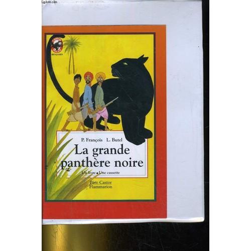 La Grande Panthère Noire la grande panthere noire. un livre, une cassette de p. francois et