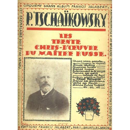 p tchaikowsky les trente chefs d oeuvre du maitre russe cinquieme grand album francis. Black Bedroom Furniture Sets. Home Design Ideas