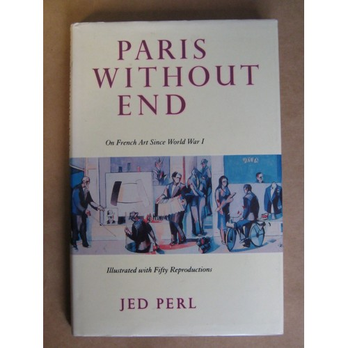 Paris Without End On French Artsince World War I De Jed Perl
