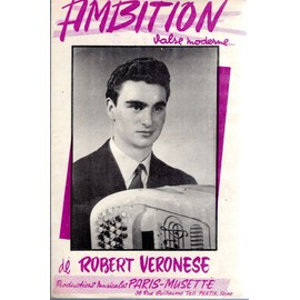 "Petite annonce Partition Piano Ou Accordeon - Robert Veronese ""Ambition"" Valse Moderne ""Bella Signorita"" Paso-Doble - 78000 VERSAILLES"