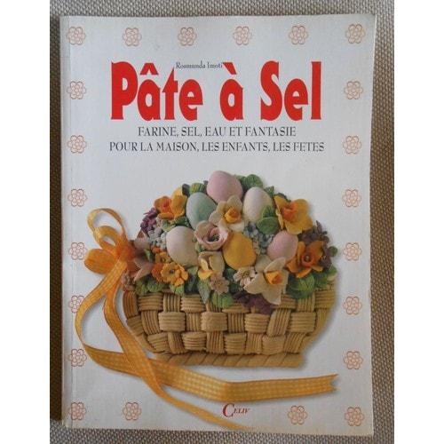Pate a sel farine sel eau et fantaisie pour la maison les enfants les fetes de rosmunda - Pate a sel maison ...
