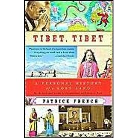 Tibet, Tibet: A Personal History Of A Lost Land de Patrick French