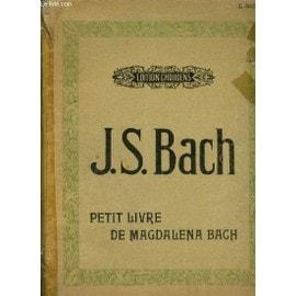 Petit Livre De Magdalena Bach. de johann sebastian bach