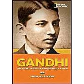 Gandhi: The Young Protester Who Founded A Nation de Philip Wilkinson
