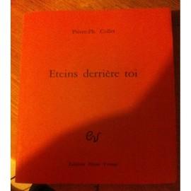 Eteins Derri�re Toi de Pierre-Philippe, Collet