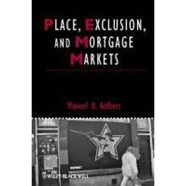 Place, Exclusion, And Mortgage Markets de Manuel B. Aalbers