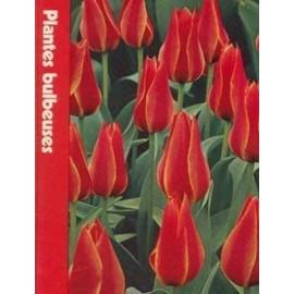 Plantes Bulbeuses (L'encyclop�die Time-Life Du Jardinage) de James Underwood Crockett