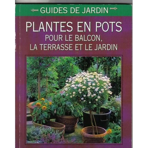 Plantes en pots pour le balcon la terrasse et le jardin de k jacobi - Plantes en pot pour terrasse ...