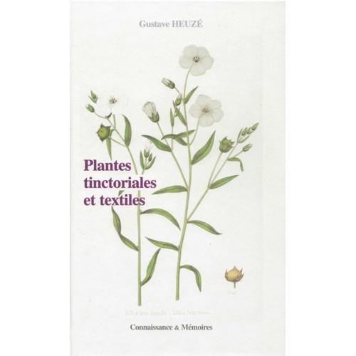 Plantes tinctoriales et textiles de gustave heuz priceminister rakuten - Code avantage plantes et jardins ...