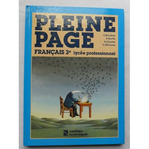 Pleine Page Francais 3e Troisieme 3eme 3 E Eme Preparatoire Et Technologique Ed Nathan 1987