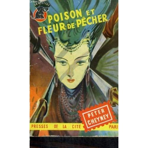 Poison et fleur de pecher de peter cheyney priceminister - Fleur de poison ...