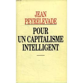 Pour Un Capitalisme Intelligent. de jean peyrelevade