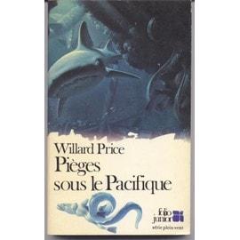 Pieges Sous Le Pacifique de Price Willard