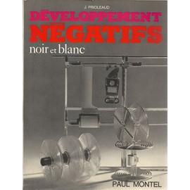Le D�veloppement Des N�gatifs Noir Et Blanc de Prioleaud, J.