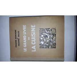 Le Grand Livre De La Cuisine de prosper montagn� & prosper salles