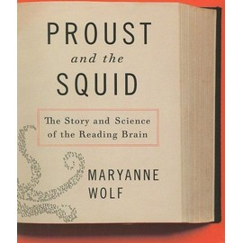 Proust And The Squid: The Story And Science Of The Reading Brain de Maryanne Wolf