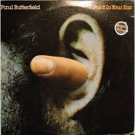 Put It In Your Ear - Paul Butterfield
