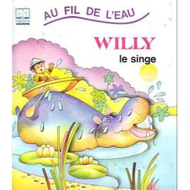 Au Fil De L Eau - Willy Le Singe - Livre A Systemes de Rainaud Jacqueline