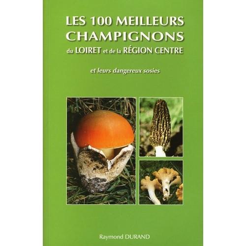 Les 100 meilleurs champignons du loiret et de la region for Region du loiret