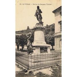 R f 421 le vigan gard statue du sergent triaire - Le jardin de la riviere foncine le haut ...