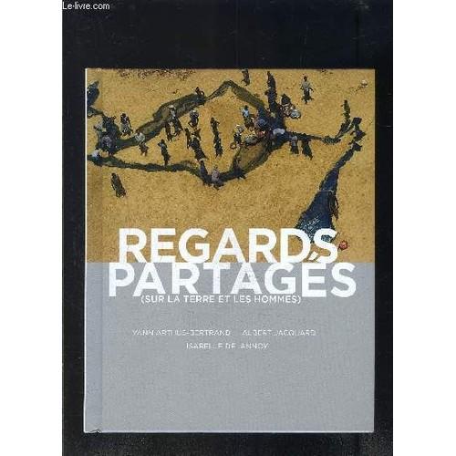 9279ccf804af Regards Partages- Sur La Terre Et Les Hommes de ARTHUS BERTRAND YANN-  JACQUARD ALBERT- DELANNOY I.