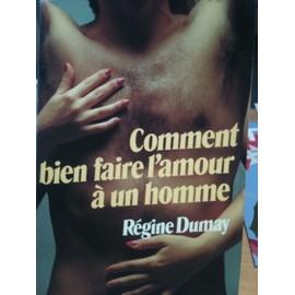 Comment bien faire l 39 amour un homme de regine dumay - Comment faire un degrade homme ...